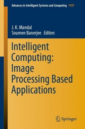 Intelligent Computing: Image Processing Based Applications