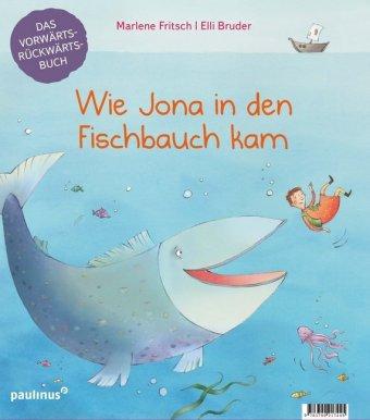 Wie Jona in den Fischbauch kam. Warum Noah eine Arche baute.
