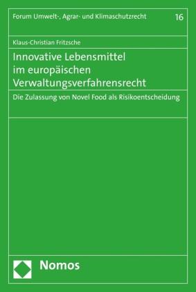 Innovative Lebensmittel im europäischen Verwaltungsverfahrensrecht