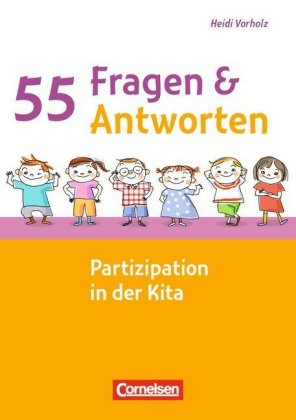 55 Fragen & 55 Antworten / Partizipation in der Kita