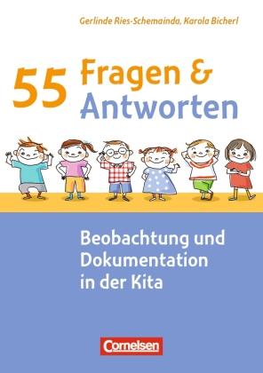 55 Fragen & 55 Antworten / Beobachtung und Dokumentation in der Kita