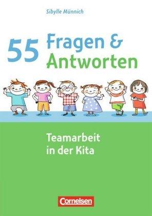 55 Fragen & 55 Antworten / Teamarbeit in der Kita