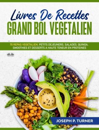 Livres De Recettes Grand Bol Vegetalien
