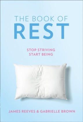 Book of Rest: Stop Striving. Start Being.