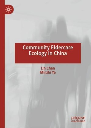 Community Eldercare Ecology in China