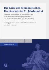Die Krise des demokratischen Rechtsstaats im 21. Jahrhundert