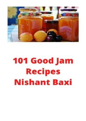 120 Lip-Smacking Good Jam Recipes
