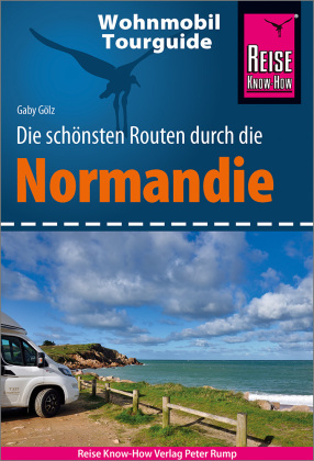 Reise Know-How Wohnmobil-Tourguide Normandie