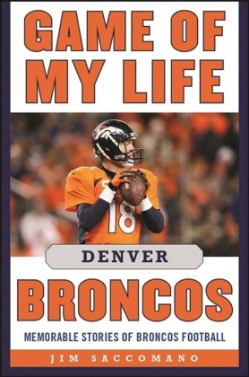 Game of My Life Denver Broncos