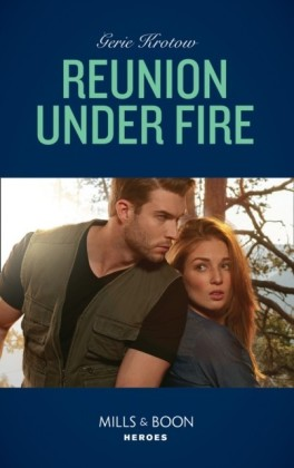 Reunion Under Fire (Mills & Boon Heroes) (Silver Valley P.D., Book 6)