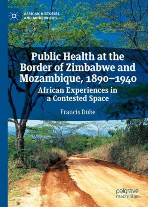 Public Health at the Border of Zimbabwe and Mozambique, 1890-1940