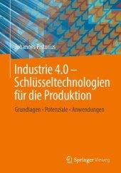 Industrie 4.0 - Schlüsseltechnologien für die Produktion