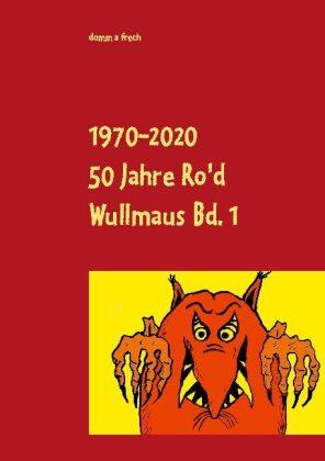 50 Jahre Ro'd Wullmaus