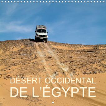 Désert occidental de l'Égypte (Calendrier mural 2021 300 × 300 mm Square)
