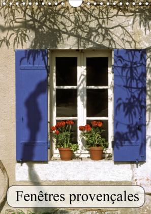 Fenêtres provençales (Calendrier mural 2021 DIN A4 vertical)