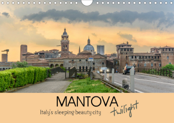 Mantova Twilight, Italy's sleeping beauty city (Wall Calendar 2021 DIN A4 Landscape)