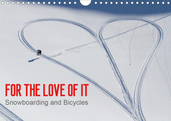 For the Love of It - Snowboarding and Bicycles / UK-Version (Wall Calendar 2021 DIN A4 Landscape)