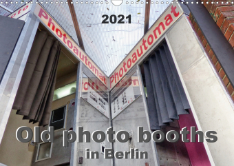 Old photo booths in Berlin 2021 / UK-Version (Wall Calendar 2021 DIN A3 Landscape)