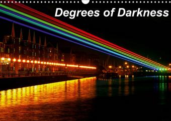 Degrees of Darkness (Wall Calendar 2021 DIN A3 Landscape)