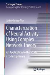 Characterization of Neural Activity Using Complex Network Theory