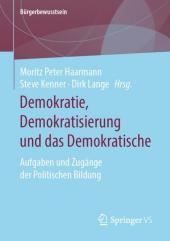Demokratie, Demokratisierung und das Demokratische