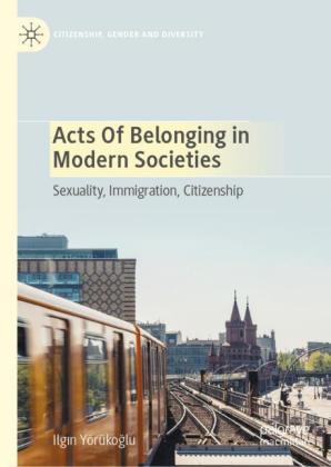 Acts of Belonging in Modern Societies