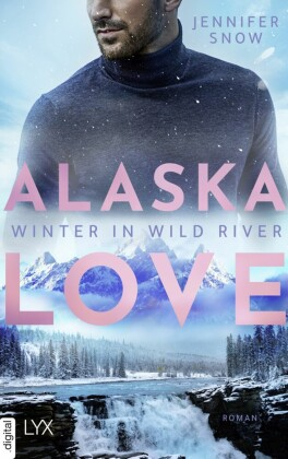 Alaska Love - Winter in Wild River