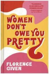 Women Don't Owe You Pretty Cover