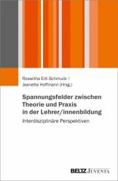 Spannungsfelder zwischen Theorie und Praxis in der Lehrer/innenbildung