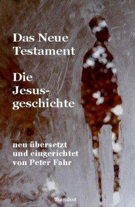 Das Neue Testament - Die Jesusgeschichte