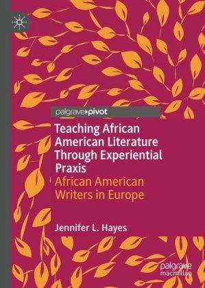 Teaching African American Literature Through Experiential Praxis