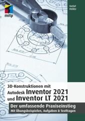 3D-Konstruktionen mit Autodesk Inventor 2021 und Inventor LT 2021