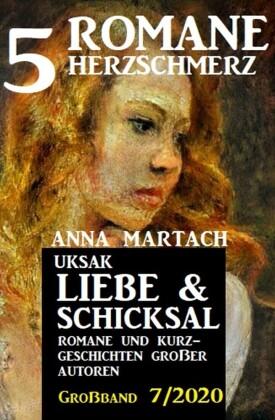 Uksak Liebe & Schicksal Großband 7/2020 - 5 Romane Herzschmerz