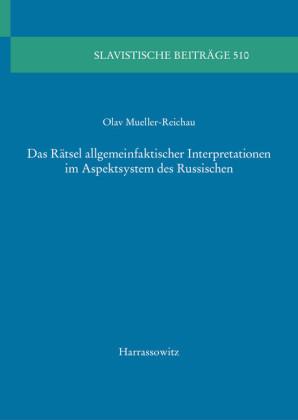 Das Rätsel allgemeinfaktischer Interpretationen im Aspektsystem des Russischen