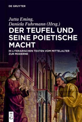 Der Teufel und seine poietische Macht in literarischen Texten vom Mittelalter zur Moderne