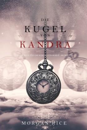 Die Kugel von Kandra (Oliver Blue und die Schule für Seher - Buch Zwei)