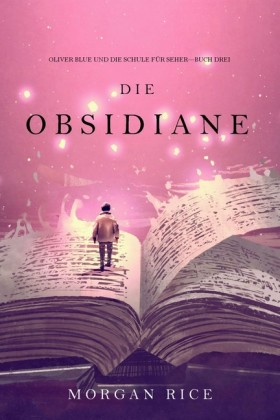 Die Obsidiane (Oliver Blue und die Schule für Seher - Buch Drei)