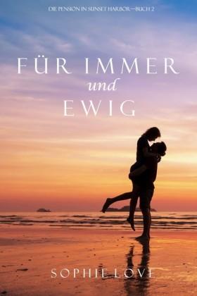 Für Immer und Ewig (Die Pension in Sunset Harbor - Band 2)