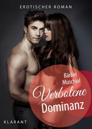 Verbotene Dominanz. Erotischer Roman