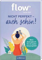 Nicht perfekt - auch schön. Mein Eintragbuch für ein gutes Körpergefühl. FLOW Eintragbuch