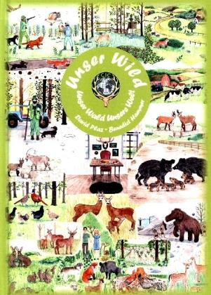 Unser Wild, unser Wald, unsere Welt