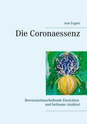 Die Coronaessenz; .