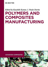 Polymers and Composites Manufacturing; .