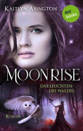 Moonrise - Das Leuchten des Waldes