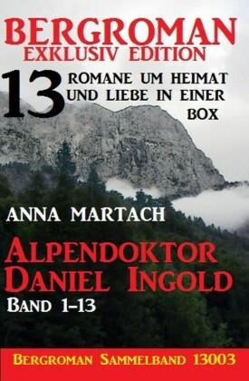 Alpendoktor Daniel Ingold Band 1-13 - Bergroman Sammelband 13003 -13 Romane um Heimat und Liebe in einer Box
