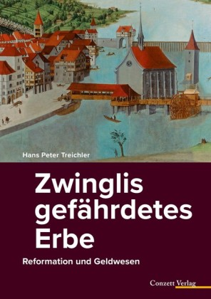 Zwinglis gefährdetes Erbe