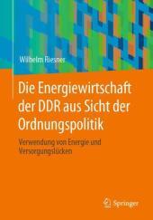 Die Energiewirtschaft der DDR aus Sicht der Ordnungspolitik
