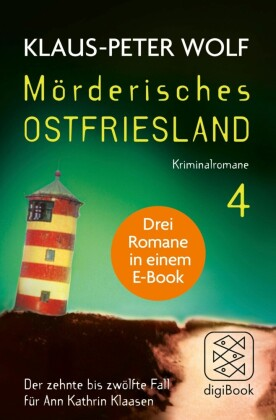Mörderisches Ostfriesland IV. Ann Kathrin Klaasens zehnter bis zwölfter Fall in einem E-Book