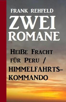 Zwei Romane: Heiße Fracht für Peru / Himmelfahrtskommando