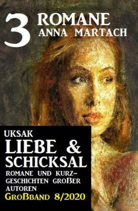 Uksak Liebe & Schicksal Großband 8/2020 - 3 Romane
